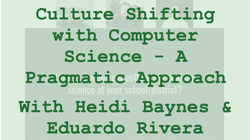 Webinar: Culture Shifting with Computer Science - A Pragmatic Approach