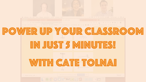 Webinar: Power Up Your Classroom in Just 5 Minutes