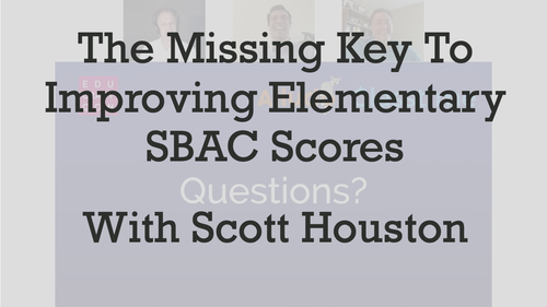Webinar: The Missing Key to Improving Elementary SBAC Scores