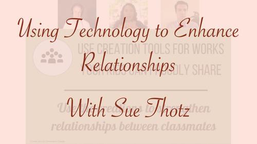 Webinar: Using Technology to Enhance Relationships